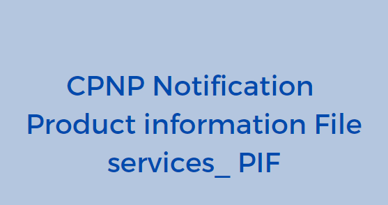 CPNP Notification, Product Information File services, PIF services, cosmetic regulatory compliance, cosmetic formula review, cosmetic testing services